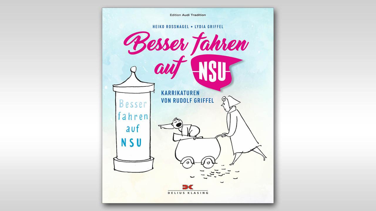 Rossnagel/Griffel: Besser fahren auf NSU