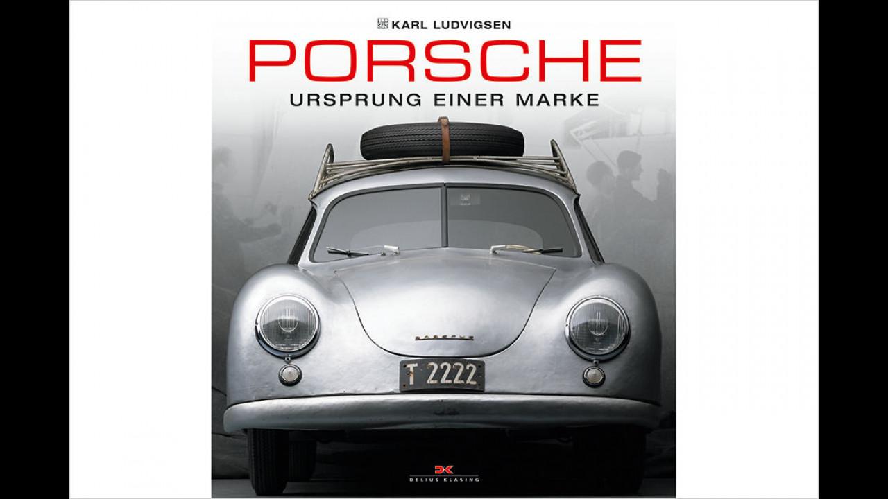 Karl Ludvigsen: Porsche - Ursprung einer Marke